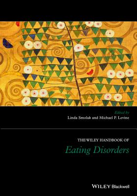 The Wiley Handbook of Eating Disorders (Wiley Clinical Psychology Handbooks) Cover Image