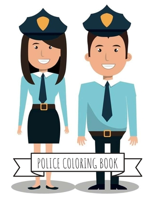 Police Coloring Book: Gifts for Kids 4-8, Boys or Adult Relaxation - Stress Relief Police Officer lover Birthday Coloring Book Made in USA Cover Image