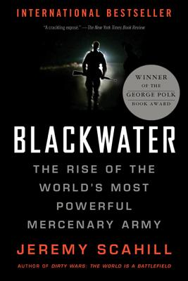 Blackwater: The Rise of the World's Most Powerful Mercenary Army Cover Image
