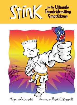 Stink and the Ultimate Thumb-Wrestling Smackdown (Stink (Library)) Cover Image