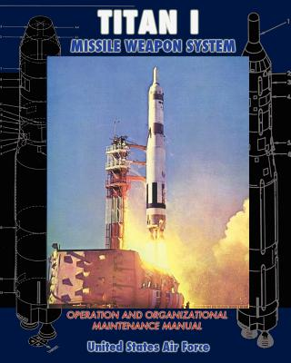 Titan I Missile Weapon System Operation and Organizational Maintenance Manual Cover Image