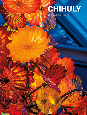 Chihuly 2021 Weekly Planner Cover Image
