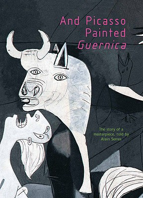 And Picasso Painted Guernica Cover