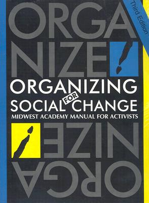 Organizing for Social Change: A Manual for Activist in the 1990's Cover Image