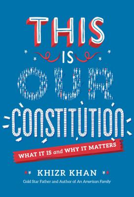 This Is Our Constitution: What It Is and Why It Matters Cover Image