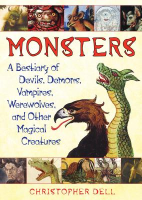 Monsters: A Bestiary of Devils, Demons, Vampires, Werewolves, and Other Magical Creatures Cover Image