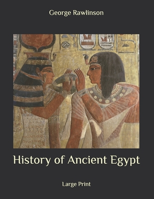 History of Ancient Egypt: Large Print Cover Image