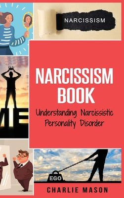 Narcissism: Understanding Narcissistic Personality Disorder Cover Image