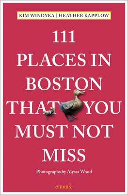 111 Places in Boston That You Must Not Miss Cover Image