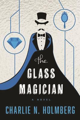The Glass Magician (Paper Magician #2) Cover Image