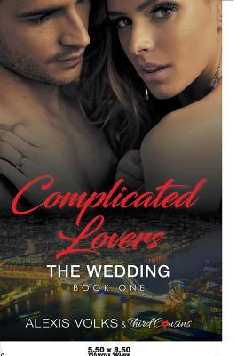 Complicated Lovers - The Wedding (Book 1) Cover Image
