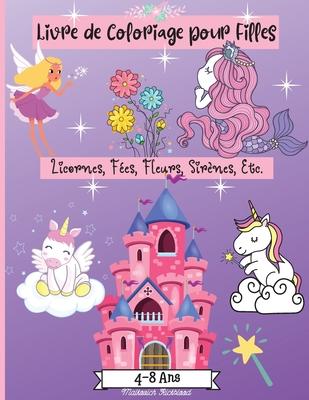 Livre de Coloriage pour Filles 4-8 ans: Des pages de coloriage étonnantes pour les filles âgées de 2 à 4 ans, de 4 à 6 ans, de 6 à 8 ans, avec des des Cover Image