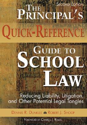 The Principal's Quick-Reference Guide to School Law: Reducing Liability, Litigation, and Other Potential Legal Tangles Cover Image