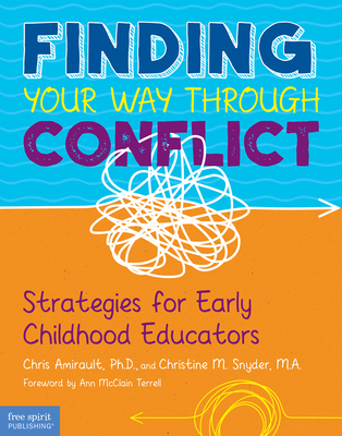 Finding Your Way Through Conflict: Strategies for Early Childhood Educators (Free Spirit Professional™) Cover Image