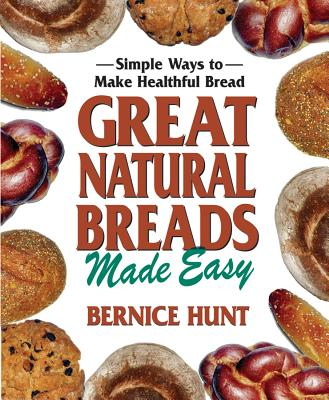 Cover for Great Natural Breads Made Easy