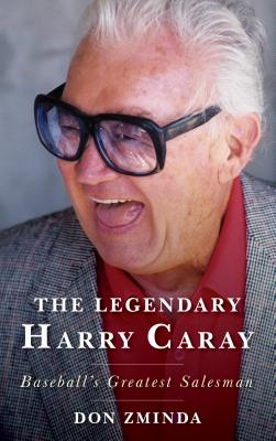 The Legendary Harry Caray: Baseball's Greatest Salesman Cover Image
