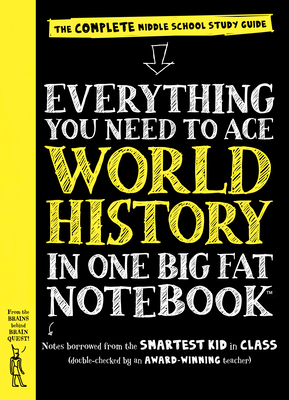 Everything You Need to Ace World History in One Big Fat Notebook: The Complete Middle School Study Guide (Big Fat Notebooks) Cover Image