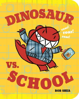 Dinosaur vs. School (A Dinosaur vs. Book #5) Cover Image