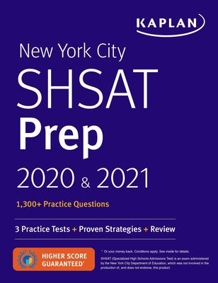 New York City SHSAT Prep 2020 & 2021: 3 Practice Tests + Proven Strategies + Review (Kaplan Test Prep NY) Cover Image