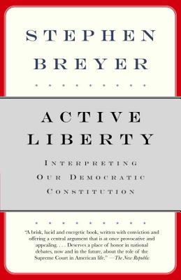 Active Liberty: Interpreting Our Democratic Constitution Cover Image
