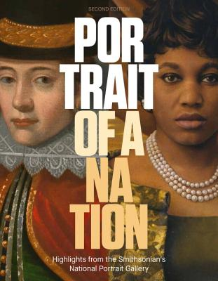 Portrait of a Nation, Second Edition: Men and Women Who Have Shaped America Cover Image