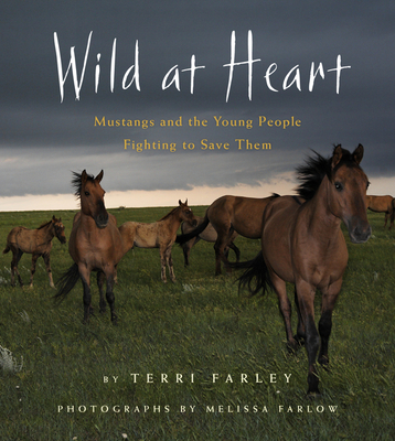 Wild at Heart: Mustangs and the Young People Fighting to Save Them Cover Image