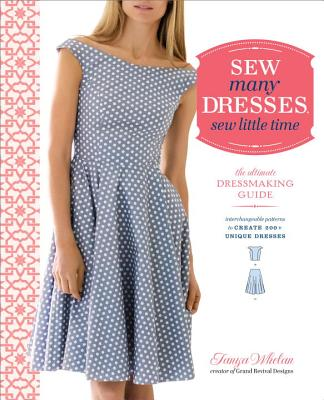 Sew Many Dresses, Sew Little Time: The Ultimate Dressmaking Guide Cover Image