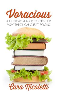 Voracious: A Hungry Reader Cooks Her Way Through Great Books Cover Image