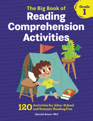 The Big Book of Reading Comprehension Activities, Grade 1: 120 Activities for After-School and Summer Reading Fun Cover Image