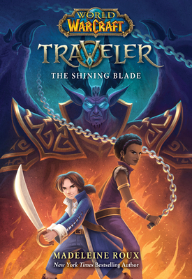 The Shining Blade (World of Warcraft: Traveler, Book 3) Cover Image