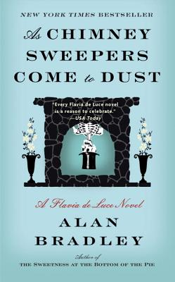 As Chimney Sweepers Come to Dust: A Flavia de Luce Novel Cover Image