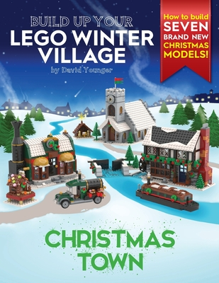 Build Up Your LEGO Winter Village: Christmas Town Cover Image