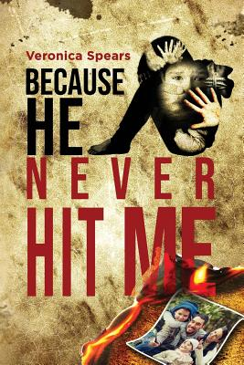 Because He Never Hit Me... Cover Image
