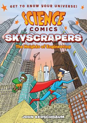 Science Comics: Skyscrapers: The Heights of Engineering Cover Image