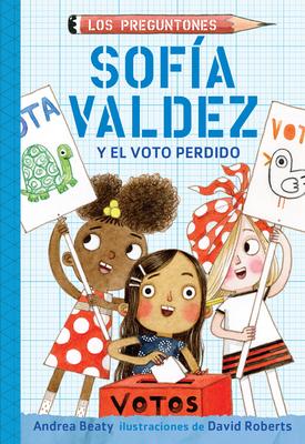 Sofía Valdez y el voto perdido / Sofia Valdez and the Vanishing Vote (Los Preguntones / The Questioneers #4) Cover Image