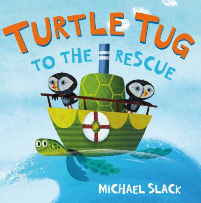 Turtle Tug to the Rescue by Michael H. Slack