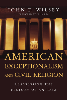 American Exceptionalism and Civil Religion: Reassessing the History of an Idea Cover Image
