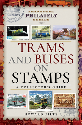 Trams and Buses on Stamps: A Collector's Guide (Transport Philately) Cover Image