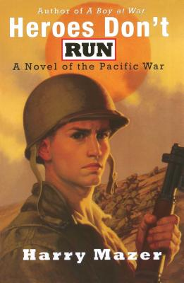 Heroes Don't Run: A Novel of the Pacific War Cover Image