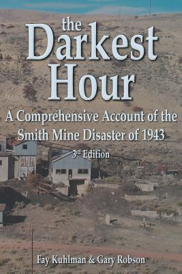 The Darkest Hour: A Comprehensive Account of the Smith Mine Disaster of 1943 Cover Image