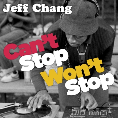 Can't Stop Won't Stop Lib/E: A History of the Hip-Hop Generation Cover Image
