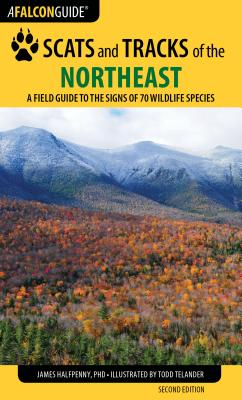 Scats and Tracks of the Northeast: A Field Guide to the Signs of 70 Wildlife Species Cover Image