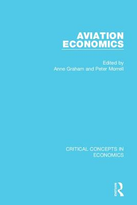 Aviation Economics, 4-Vol. Set (Critical Concepts in Economics) Cover Image