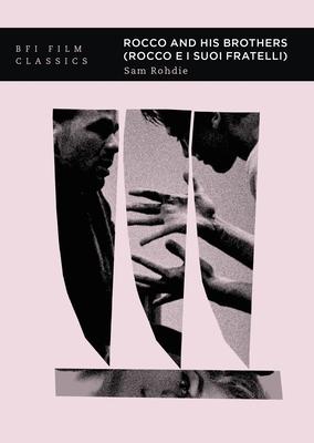 Rocco and His Brothers (Rocco E I Suoi Fratelli) (BFI Film Classics) Cover Image