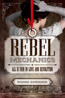Rebel Mechanics: All Is Fair in Love and Revolution Cover Image