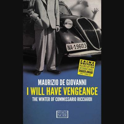I Will Have Vengeance: The Winter of Commissario Ricciardi Cover Image