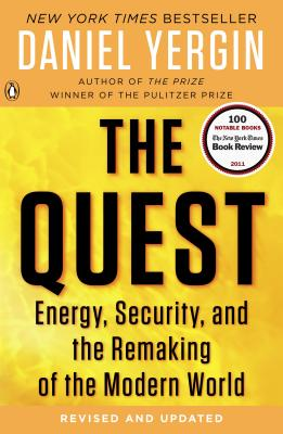 The Quest: Energy, Security, and the Remaking of the Modern WorldDaniel Yergin