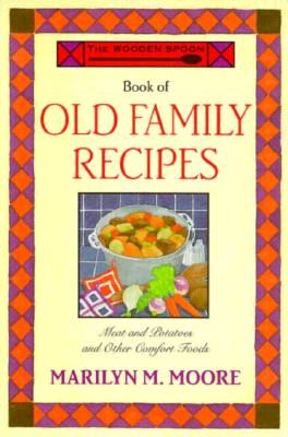 The Wooden Spoon Book of Old Family Recipes Cover Image