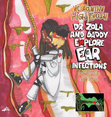 No Mountain High Enough: Dr. Zola and Daddy Explore Ear Infections Cover Image