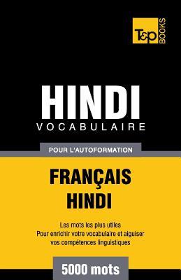 Vocabulaire Français-Hindi pour l'autoformation - 5000 mots (French Collection #144) Cover Image